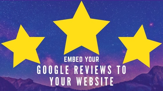 Add or Embed Google Reviews To A Website