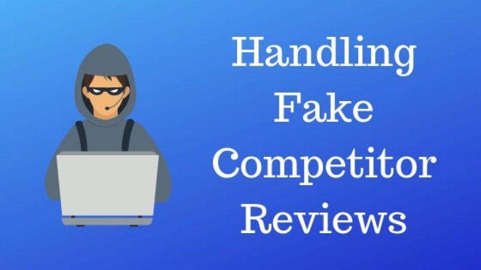 Handling Fake Competitor Reviews