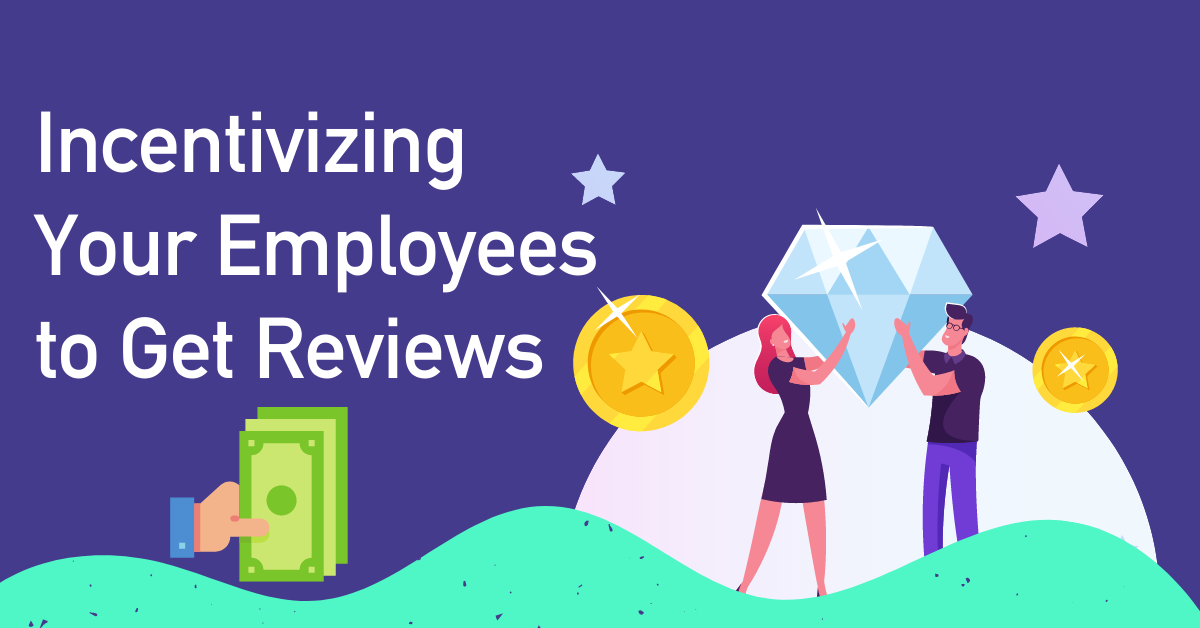 Incentivizing Your Employees to Get Reviews